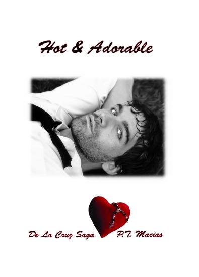 Hot & Adorable, De La Cruz Saga