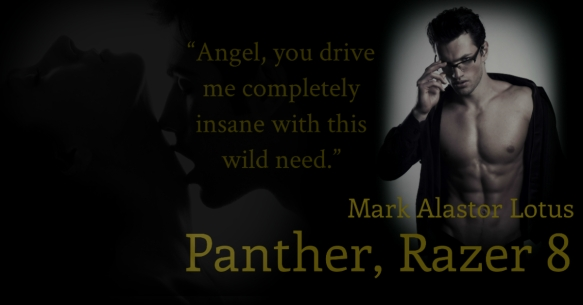 "Panther is the lead operative on the Razer 8 team. His harsh childhood shaped him into a tough, reserved, and solitary man. He mastered controlling his emotions, physical endurance, and fate. Tabitha Sparks is a sweet beautiful young author, full of life and dreams. She writes a #1 bestseller: a thriller, with suspense, and organized crime. The book triggers the Russian mafia's rage. They contact an assassin. Tabitha is oblivious to the threat to her life and continues her work. Panther's mission is to save her life, while endangering his controlled balance. Will he fall under her spell and open his soul?  ""I want to know everything. I want to be able to control what's going down. I won't allow anyone or anything to control my life. I need to learn my environment, position, and fate. That's the only way to survive and to be first."" Panther, Razer 8 US -  http://www.amazon.com/dp/B00IFUXB44 UK - http://www.amazon.co.uk/Panther-Razer-8-P-T-Macias-ebook/dp/B00IFUXB44/ref=la_B008B0EYWQ_1_26?s=books&ie=UTF8&qid=1392355419&sr=1-26 https://www.smashwords.com/books/view/417840 http://www.barnesandnoble.com/w/panther-razer-8-pt-macias/1118904288?ean=2940045758727 https://itunes.apple.com/us/book/panther-razer-8/id839276482?mt=11"