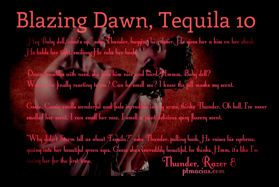 Blazing Dawn, Tequila 10  5.24.14