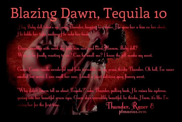 Blazing Dawn, Tequila 10  5.24.14