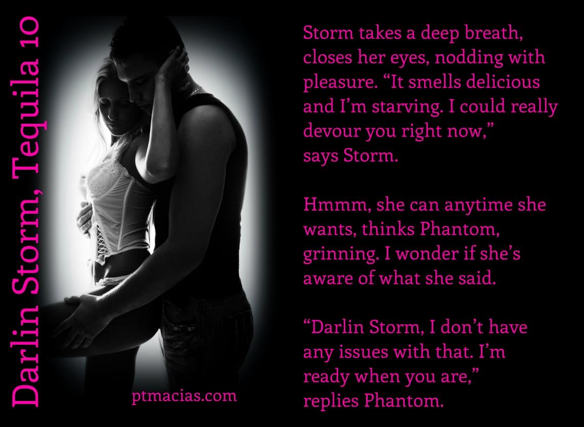 Darlin, Stomr Tequila 10 by P.T. Macias  6.3.14