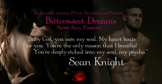 Bittersweet Dreams, Secret Sexy Passions 8.20.14