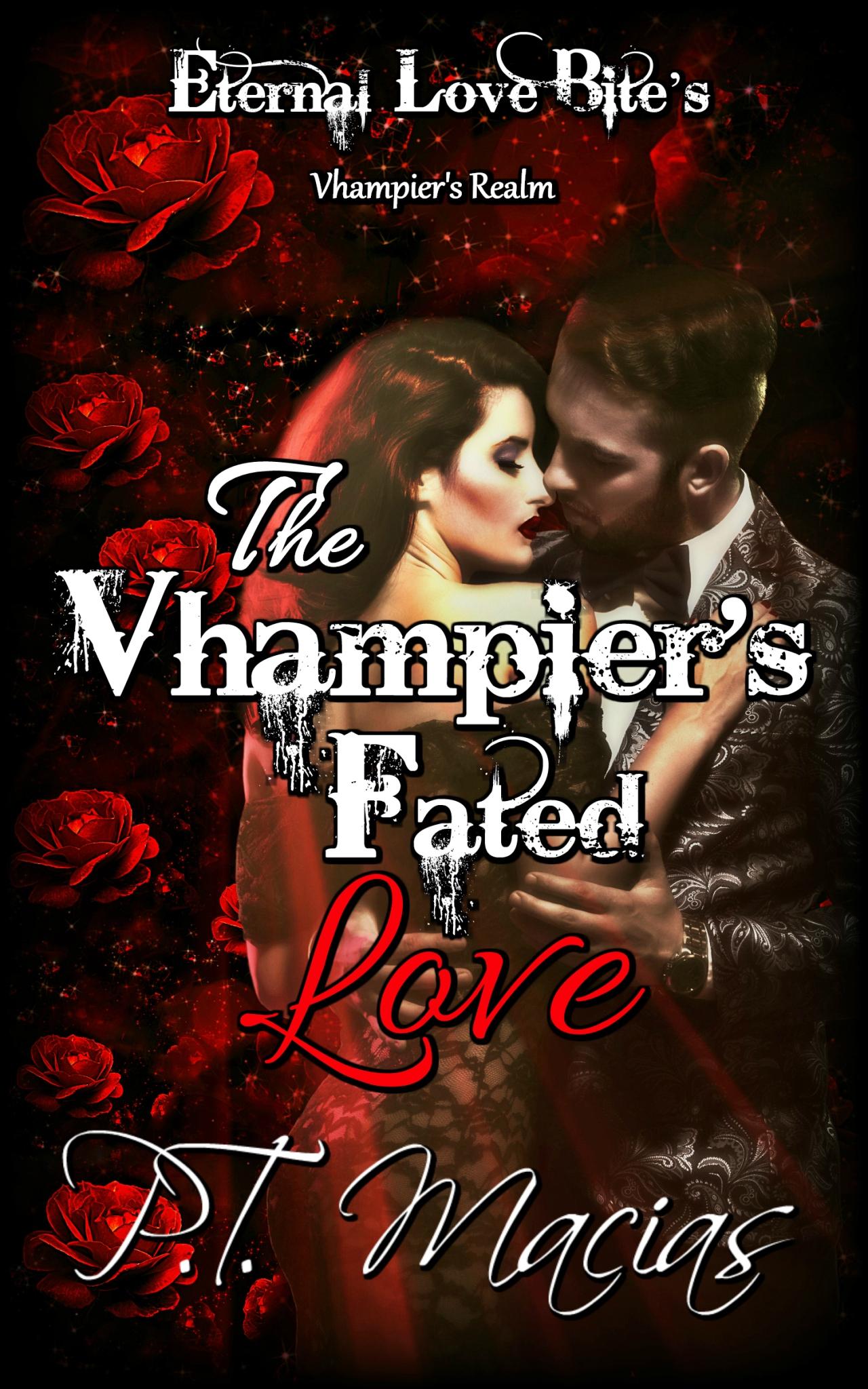 The Vhampier's Fated Love, Eternal Love Bite's, Vhampier's Realm
